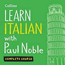Learn Italian with Paul Noble: Complete Course: Italian Made Easy with Your Personal Language Coach Audiobook by Paul Noble Narrated by Paul Noble