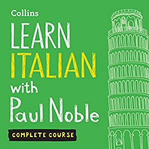 Learn Italian with Paul Noble: Complete Course: Italian Made Easy with Your Personal Language Coach Hörbuch von Paul Noble Gesprochen von: Paul Noble