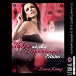 Taken at the Department Store: Reluctant Double Penetration in the Dressing Room | Jane Kemp