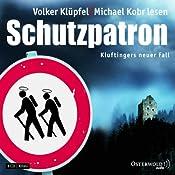 Schutzpatron (Kommissar Kluftinger 6) | [Volker Klüpfel, Michael Kobr]