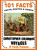 101 Facts    Christopher Columbus Voyages! (101 History Facts for Kids Book 7)
