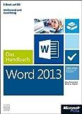 Microsoft Word 2013 - Das Handbuch: Insider-Wissen-praxisnahundkompetent