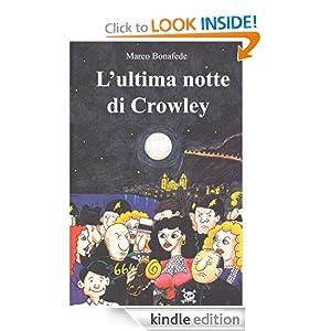 L'ultima notte di Crowley (Pisolo Books) (Italian Edition) Marco Bonafede