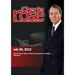 Charlie Rose - Charlie Rose Brain Series 2 Episode 9: Multiple Sclerosis (July 6, 2012)