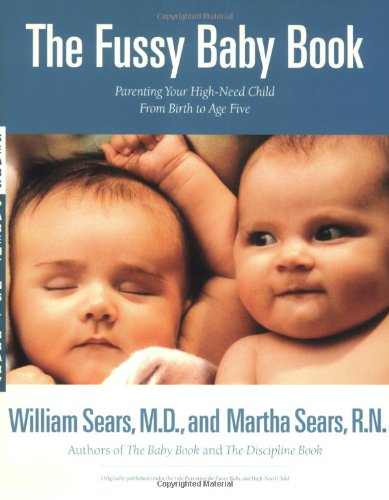 the-fussy-baby-book-parenting-your-high-need-child-from-birth-to-age-five