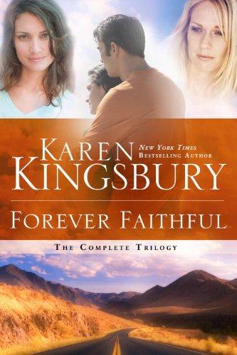 Forever Faithful: The Complete Trilogy, Kingsbury, Karen