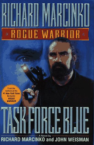 Task Force Blue (Rogue Warrior ): Task Force Blue, RICHARD MARCINKO