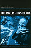 By Elizabeth C. Economy: The River Runs Black: The Environmental Challenge to China's Future (A Council on Foreign Relations Book) Second (2nd) Edition