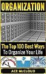 Organization: The Top 100 Best Ways T...