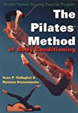 Pilates Method of Body Conditioning: Introduction to the Core Exercises