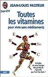 echange, troc Jean-Louis Pasteur - Toutes les vitamines pour vivre
