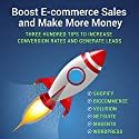 Boost E-commerce Sales and Make More Money: 300 Tips to Increase Conversion Rates and Generate Leads Audiobook by Alex Harris Narrated by Paul Colaianni