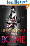 Life on Tour With Bowie: A Genius Rem...