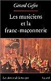 echange, troc Gérard Gefen - Les musiciens et la franc-maçonnerie