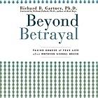 Beyond Betrayal: Taking Charge of Your Life after Boyhood Sexual Abuse Hörbuch von Richard B. Gartner Gesprochen von: Fleet Cooper