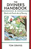 The Diviner's Handbook: Guide to the Techniques and Applications of Dowsing