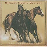 Horse Legends ~ Michael Martin Murphey