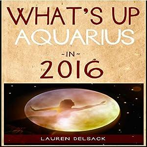 What's Up Aquarius in 2016 Audiobook