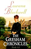 The Gresham Chronicles, Books 1-3 (The Widow of Larkspur Inn / The Courtship of the Vicar's Daughter / The Dowry of Miss Lydia Clark) (0764284622) by Blackwell, Lawana