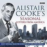 Alistair Cooke's Seasonal Letters from America | Alistair Cooke