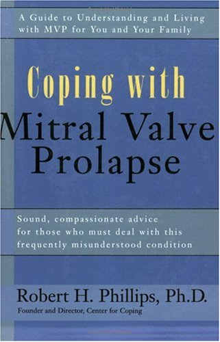 Image for Coping with Mitral Valve Prolapse: A Guide to Understanding and Living with MVP for You and Your Family