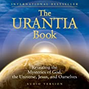The Urantia Book (Part 1 and Part 2): The Central, Super, and Local Universe | [Urantia Foundation]