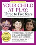 Your Child At Play: Three to Five Yea...
