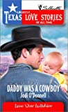 Daddy Was a Cowboy (Greatest Texas Love Stories of all Time: Lone Star Lullabies #18)
