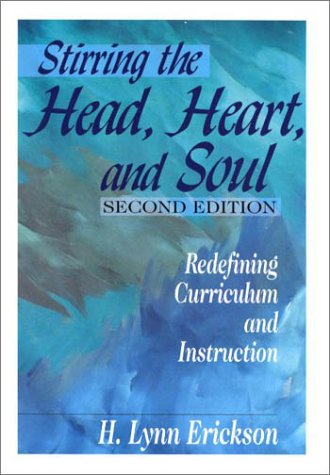 Stirring the Head, Heart, and Soul: Redefining Curriculum and Instruction