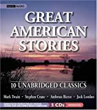 By Stephen Crane, Ambrose Bierce, Jack London: Great American Stories: Ten Unabridged Classics [Audiobook]