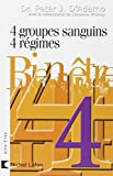 echange, troc Peter-J D'Adamo, Catherine Whitney - 4 Groupes sanguins, 4 régimes