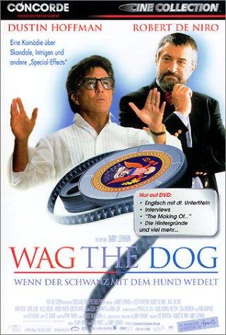 Wag the Dog - Wenn der Schwanz mit dem Hund wedelt