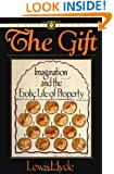 The Gift: Imagination and the Erotic Life of Property
