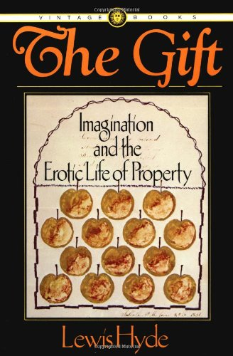 The Gift: Imagination and the Erotic Life of Property: Lewis Hyde: 9780394715193: Amazon.com: Books
