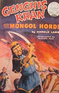 Genghis Khan and the Mongol Horde (World Landmark Books): Harold Lamb