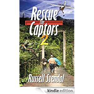 Rescue the Captors II (Faith Can Move Mountains) Russell M. Stendal