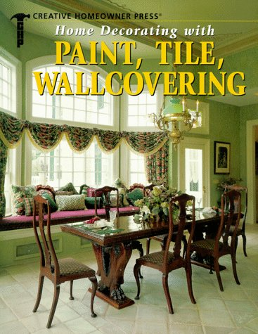 Home Decorating With Paint, Tile, Wallcovering