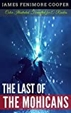 The Last of the Mohicans: Color Illustrated, Formatted for E-Readers (Unabridged Version) (English Edition)