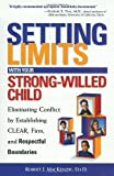 img - for Setting Limits with Your Strong-Willed Child : Eliminating Conflict by Establishing Clear, Firm, and Respectful Boundaries by Mackenzie, Robert J. (2001) Paperback book / textbook / text book