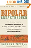 Bipolar Breakthrough: The Essential Guide to Going Beyond Moodswings to Harness Your Highs, Escape the Cycles of Recurrent Depression, and Thrive with Bipolar II