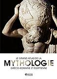 """Afficher """"Le grand atlas de la mythologie gréco-romaine et égyptienne"""""""