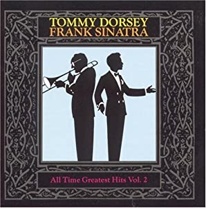 Tommy Dorsey Frank Sinatra All Time Greatest Hits 2