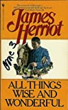 All Things Wise and Wonderful (0553266055) by James Herriot