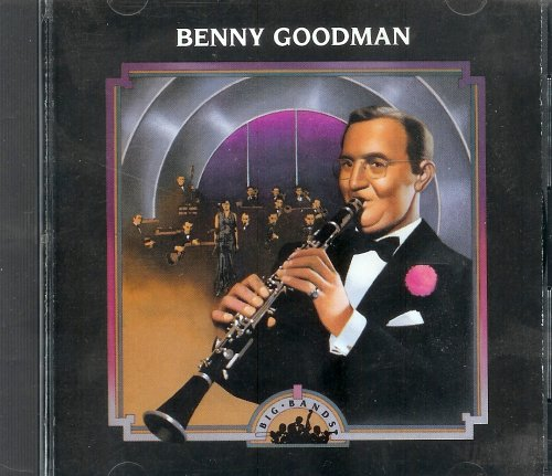 Benny Goodman by Benny Goodman, Helen Ward, Ella Fitzgerald and Martha Tilton