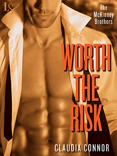 Claudia Connor - Worth the Risk: The McKinney Brothers series: A Loveswept Contemporary Romance