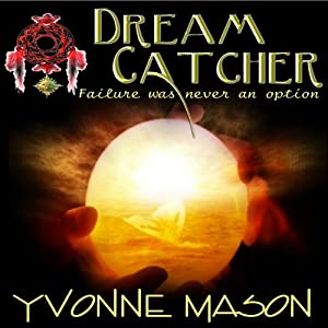 Dream Catcher | [Yvonne Mason]