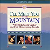 Gaither & Friends - I'll Meet You on the Mountain [DVD AUDIO]