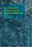 An introduction to mathematical physiology and biology /