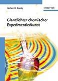 Glanzlichter Chemischer Experimentierkunst - Herbert W. Roesky