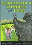 Gorgonzola Zombies in the Park (0060214600) by Levy, Elizabeth